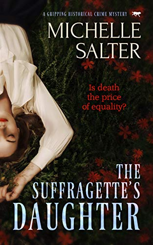 The Suffragette's Daughter : a gripping historical crime mystery by [Michelle Salter]