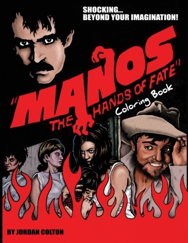 Manos the Hands of Fate Adult Coloring Book: Volume 3 (Horrid Coloring Books)