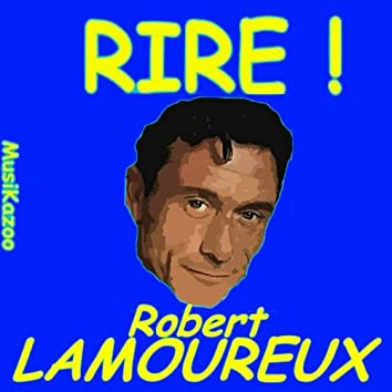 Robert Lamoureux (Rire ! Vol. 1)