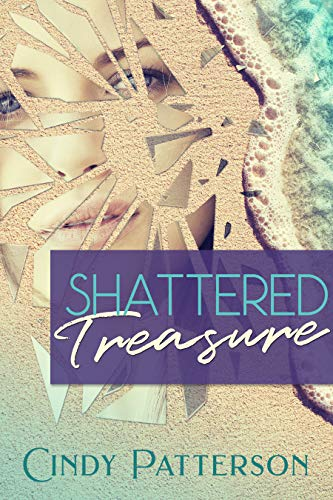 Shattered Treasure by [Cindy Patterson, Charlene Patterson]