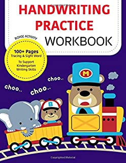 Handwriting Practice Workbook: 100+ Pages Tracing & Sight Word To Support Kindergarten Writing Skills