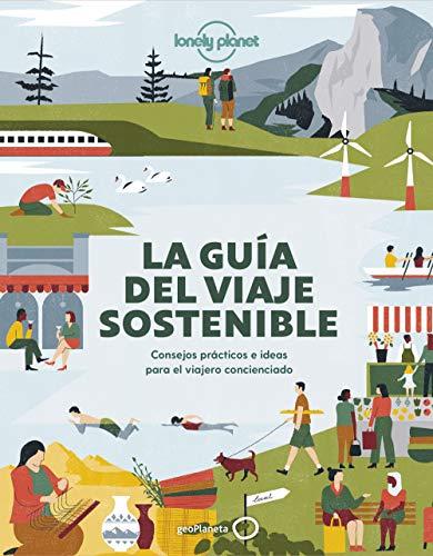 La guía del viaje sostenible: Consejos prácticos e ideas para el viajero concienciado (Viaje y aventura)