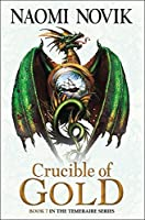 Crucible of Gold (The Temeraire Series)