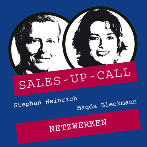 Netzwerken     Sales-up-Call              By:                                                                                                                                 Stephan Heinrich,                                                                                        Magda Bleckmann                               Narrated by:                                                                                                                                 Stephan Heinrich,                                                                                        Magda Bleckmann                      Length: 59 mins     Not rated yet     Overall 0.0