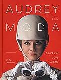 audrey e la moda. a fashion love affair. ediz. illustrata
