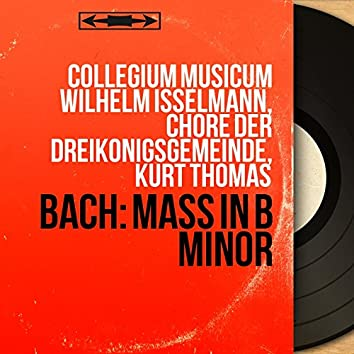 Bach: Mass in B Minor (Mono Version)
