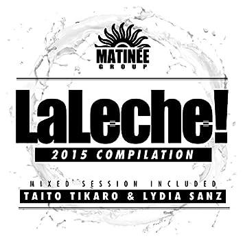 LaLeche! (2015 Compilation)