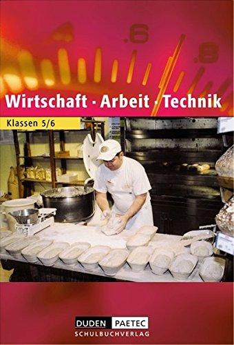 Duden Wirtschaft - Arbeit - Technik - Sekundarstufe I - Brandenburg (Bisherige Ausgabe): 5./6. Schuljahr - Schülerbuch