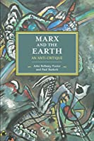 Marx and the Earth: An Anti-Critique (Historical Materialism)
