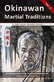 Okinawan Martial Traditions Vol. 2: Te, Tode, Karate, Karatedo, Kobudo