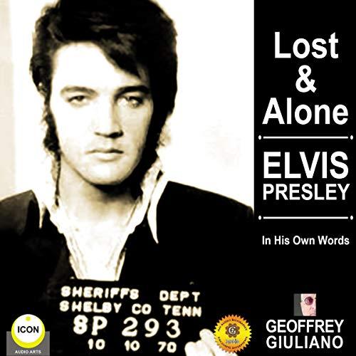 Lost & Alone: Elvis Presley in His Own Words audiobook cover art