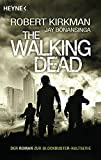 The Walking Dead: Roman (The Walking Dead-Romane, Band 1) - Robert Kirkman