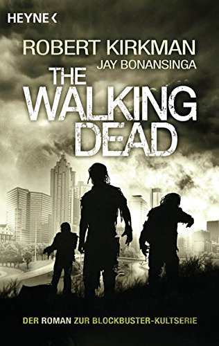 The Walking Dead: Roman (The Walking Dead-Romane, Band 1)