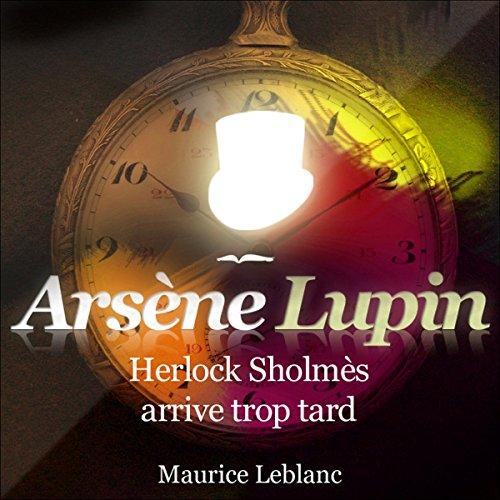 Couverture de Herlock Sholmès arrive trop tard (Arsène Lupin 7)