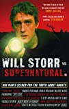 Will Storr Vs. The Supernatural: One man's search for the truth about ghosts (English...