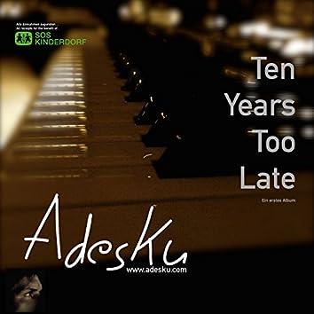 Ten Years Too Late