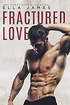 Fractured Love: A Standalone Off-Limits Romance by [Ella James]