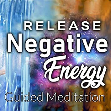 Release Negative Energy Guided Meditation