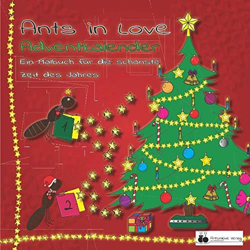 Ants in Love - Adventkalender: Ein Weihnachtsmalbuch als kreativer Malbuch - Adventkalender für die ganze Familie, Kinder sowie Erwachsene | 26 ... Geschenk für alle die Weihnachten lieben |