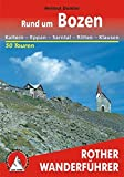 Rund um Bozen - Kaltern, Eppan, Sarntal, Ritten, Klausen. 50 Touren (Rother Wanderführer)