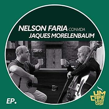 Nelson Faria Convida Jaques Morelenbaum. Um Café Lá Em Casa