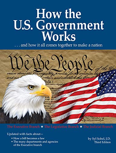 Compare Textbook Prices for How the U.S. Government Works: …and how it all comes together to make a nation 3 Edition ISBN 9781438011639 by Sobel J.D., Syl