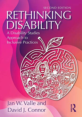 Compare Textbook Prices for Rethinking Disability: A Disability Studies Approach to Inclusive Practices 2 Edition ISBN 9781138085862 by Valle, Jan W.,Connor, David J.