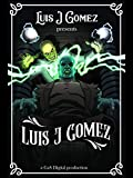 Luis J. Gomez Presents Luis J. Gomez