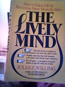 Paperback The Lively Mind: How to Enjoy Life by Becoming More Mentally Alert Book