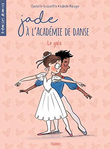 Le gala (Premiers romans - Jade à l Académie de danse t. 3)