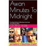 Awan Minutes To Midnight: Finding Hillary's Blackberries And Everything After (English Edition)