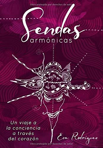 Sendas armónicas: Un viaje a la conciencia a través del corazón