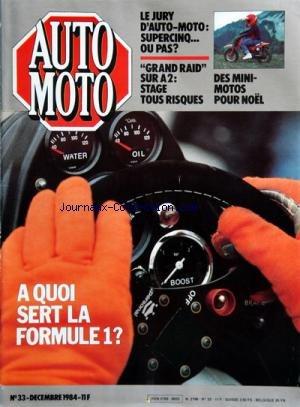 AUTO MOTO [No 33] du 01/12/1984 - A QUOI SERT LA FORMULE 1 -LE JURY D'AUTO-MOTO -GRAND RAID SUR A2 /...