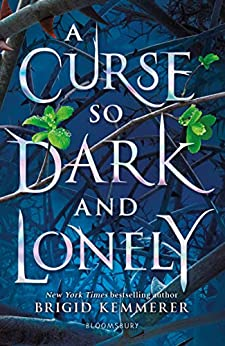 A Curse So Dark and Lonely (The Cursebreaker Series) by [Brigid Kemmerer]