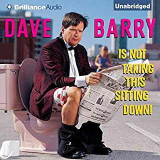 Dave Barry Is Not Taking This Sitting Down audiobook cover art