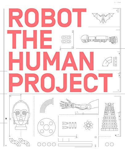 ROBOT. The Human Project Ediz. illustrata