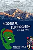 Accidental Electrocution: Volume One