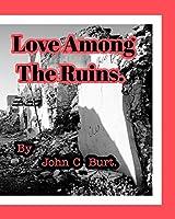 Love Among The Ruins.