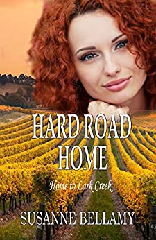 Hard Road Home: Small Town Romance and Suspense (Home to Lark Creek Book 2) by [Susanne Bellamy]