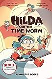 Hilda and the Time Worm: Hilda Netflix Tie-In 4 (Hilda Tie-In)