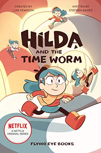 Compare Textbook Prices for Hilda and the Time Worm: Hilda Netflix Tie-In 4 Hilda Tie-In  ISBN 9781912497850 by Pearson, Luke,Davies, Stephen,Evans, Victoria