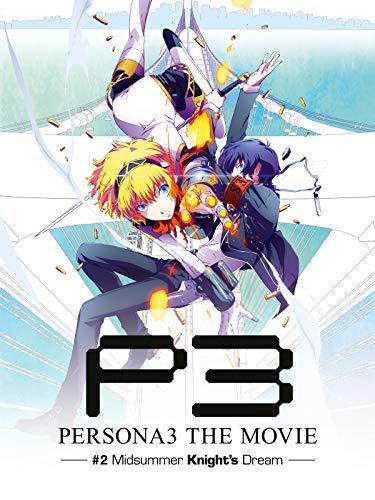 Persona 3 - Midsummer Knight\'s Dream - Movie 2