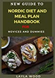 New Guide To Nordic Diet And Meal Plan Handbook For Novices And Dummies (English Edition)