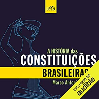 A História das Constituições Brasileiras [The History of Brazilian Constitutions]                   By:                                                                                                                                 Marco Antonio Villa                               Narrated by:                                                                                                                                 Marco Fontes                      Length: 6 hrs and 8 mins     2 ratings     Overall 5.0