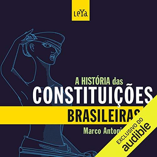 A História das Constituições Brasileiras [The History of Brazilian Constitutions] audiobook cover art