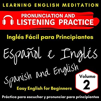 Easy English for Beginners - Spanish and English - Vol. 2