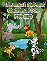 Jungle Animals Coloring Book For Kids: Fantastic Coloring & Activity Book with Wild Animals and Jungle Animals For Children, Toddlers and Kids, Fun with cute Jungle animals, Unique Wild Animals Coloring Pages For Boys & Girls.