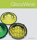 GlassWear. Glas im zeitgenössischen Schmuck - Ursula Ilse-Neuman