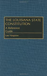 The Louisiana State Constitution: A Reference Guide