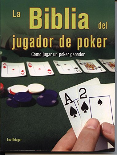 La biblia del jugador de poker/ The Bible of the Poker Player